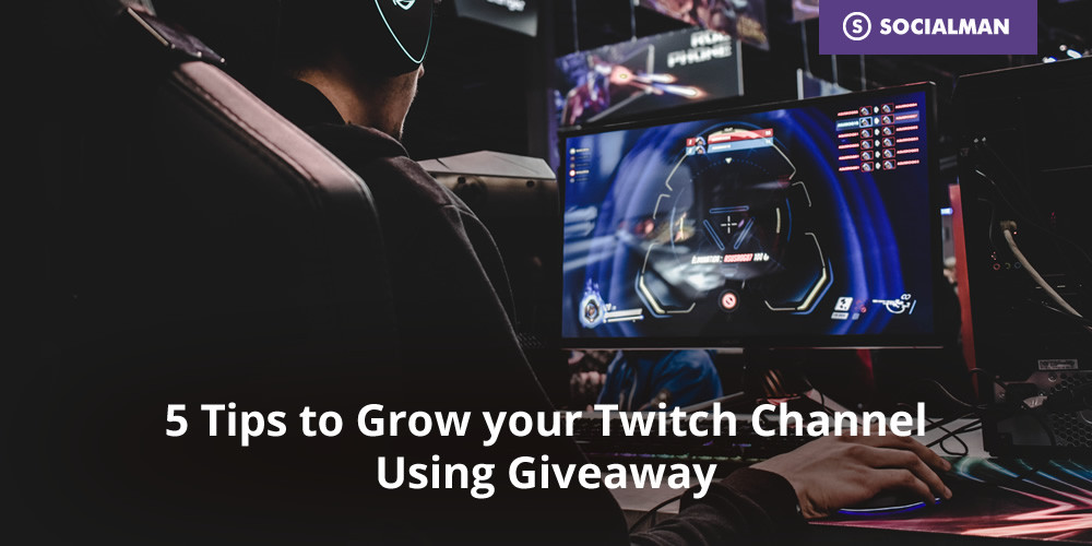 5 Tips to Grow your Twitch Channel Using Giveaway