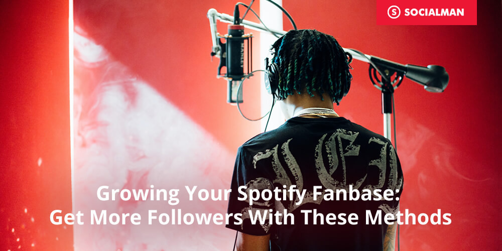 Growing Your Spotify Fanbase: Get More Followers With These Methods