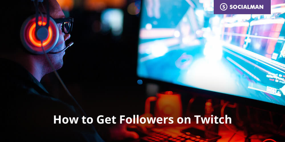 How to Get Followers on Twitch