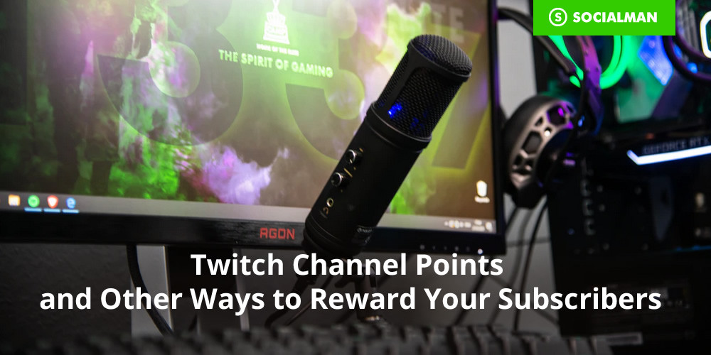 Twitch Channel Points and Other Ways to Reward Your Subscribers