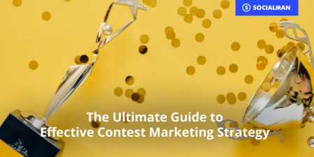 The Ultimate Guide To Effective Contest Marketing Strategy